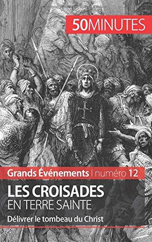 Les croisades en Terre sainte: Dlivrer le tombeau du Christ