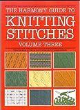 """Harmony"" Guide to Knitting Stitches: v. 3"