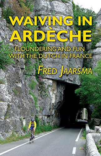 Waiving in Ardèche: Floundering and Fun with the Dutch in France
