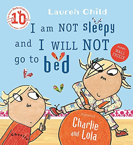 I Am Not Sleepy and I Will Not Go to Bed (Charlie and Lola, Band 2) Lola Pack