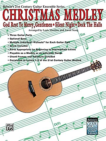 Belwin's 21st Century Guitar Ensemble -- Christmas Medley: Score & Parts, Score & Parts: God Rest Ye Merry Gentlemen, Silent Night, Deck the Halls ... Publications 21st Century Guitar