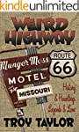 WEIRD HIGHWAY: MISSOURI: Route 66 His...