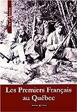premiers Français au Québec (Les)