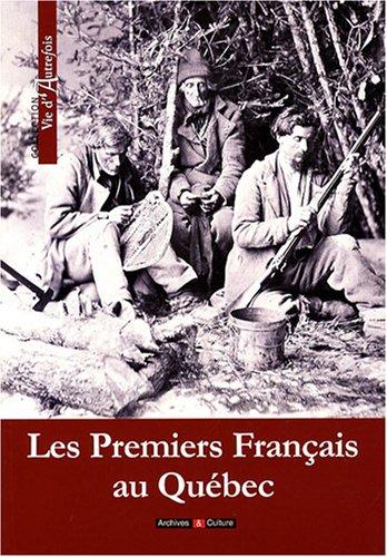 Les Premiers Français au Québec par Gilbert Pilleul