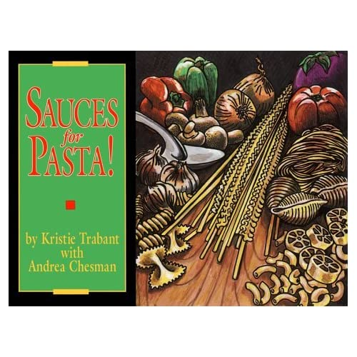 Sauces for Pasta! (Specialty Cookbooks) by Kristie Trabant (1990-04-01)