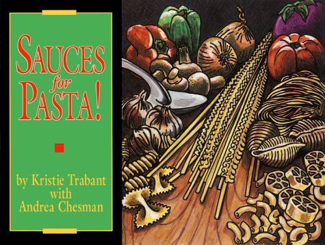 Sauces for Pasta! (Specialty Cookbooks) by Kristie Trabant (1990-04-01) par Kristie Trabant;Andrea Chesman