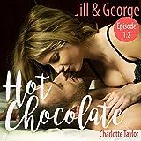 Jill & George (Hot Chocolate - L.A. Roommates 1.2)