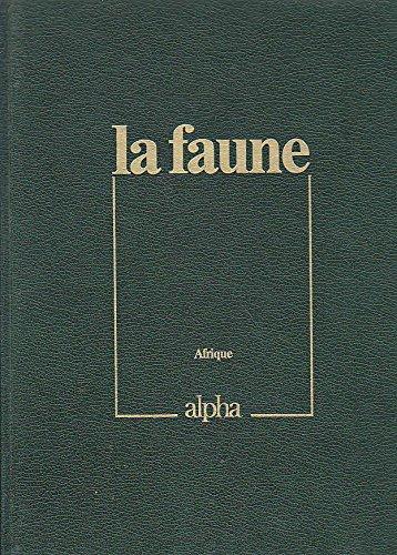 La Faune : L'Afrique, tome 2