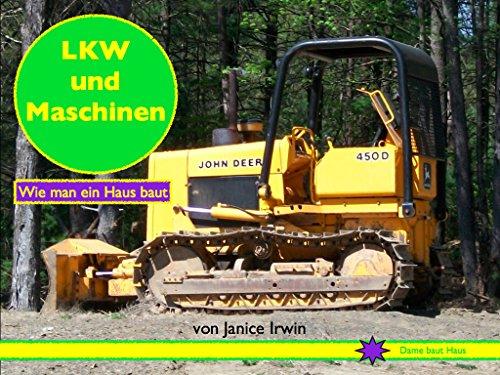 LKW und Maschinen: Wie man ein Haus baut eBook: Janice Glatz Irwin ...