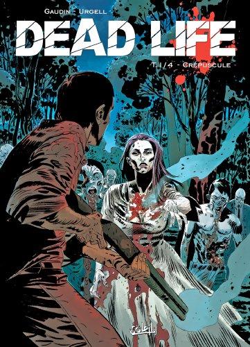 Dead Life T01: Crépuscule par Jean-Charles Gaudin