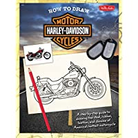 How to Draw Harley-Davidson Motorbikes: A Step by Step Guide to Drawing the Steel, Rubber, Leather, and Chrome of America