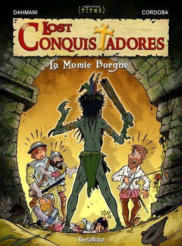 Lost Conquistadores T02 La momie borgne