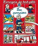 L'imagerie des tout-petits - Les pompiers