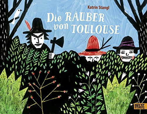 Preisvergleich Produktbild Die Räuber von Toulouse: Vierfarbiges Bilderbuch
