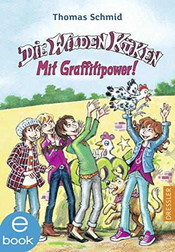 Die Wilden Küken - Mit Graffitipower! -