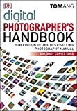 Digital Photographer's Handbook 5th Edition by Tom Ang (2012-09-03)