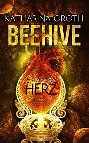 Beehive: Calypsos Herz (Band 1)