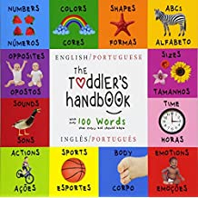 The Toddler's Handbook: Bilingual (English/Portuguese) (Inglès/Portuguès) Numbers, Colors, Shapes, Sizes, ABC Animals, Opposites, and Soun