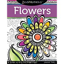 Zenspirations(TM) Coloring Book Flowers: Create, Color, Pattern, Play! by Joanne Fink (2013-10-23)
