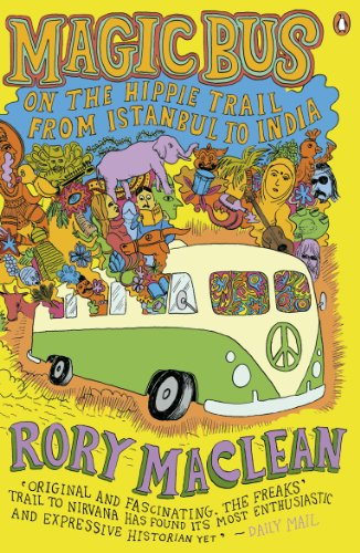 Magic Bus: On the Hippie Trail from Istanbul to India (English Edition) -