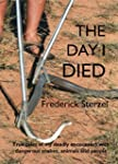 The day I died.: True tales of my dea...