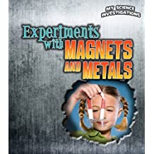 Experiments with Magnets and Metals (My Science Investigations) by Christine Taylor-Butler (2011-08-04)