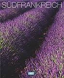 DuMont Bildband Südfrankreich: Natur, Kultur und Lebensart (DuMont Bildband E-Book)