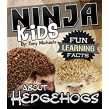 Fun Learning Facts About Hedgehogs: Illustrated Fun Learning For Kids (Ninja Kids Book 1) (English Edition)