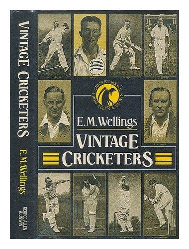 Vintage Cricketers por E.M. Wellings
