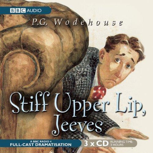 stiff-upper-lip-jeeves-a-bbc-full-cast-radio-drama-by-p-g-wodehouse-2010-03-16