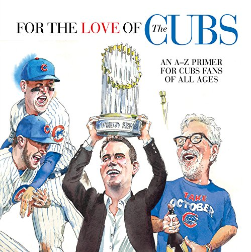 For the Love of the Cubs: An A–Z Primer for Cubs Fans of All Ages (For the Love of...) (English Edition) por Frederick C. Klein