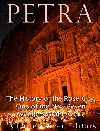 Petra: The History of the Rose City, One of the New Seven ...