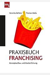 Praxisbuch Franchising: Konzeptaufbau und Markenführung Gebundene Ausgabe