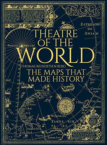 Theatre of the World: The History of Maps and the Men and Women Who Made Them (English Edition)