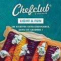 Light & Fun - Les recettes extraordinaires, sans les calories !