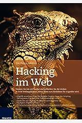 Hacking im Web: Denken Sie wie ein Hacker und schließen Sie die Lucken in Ihrer Webapplikation, bevor diese zum Einfallstor fur Angreifer wird. Taschenbuch