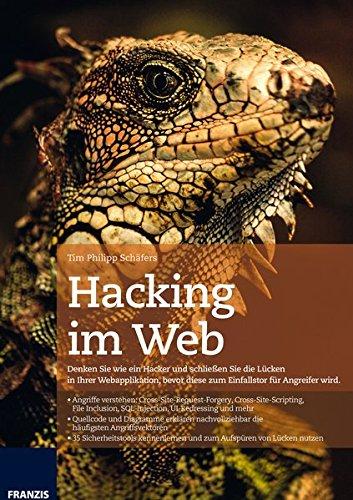 Hacking im Web: Denken Sie wie ein Hacker und schließen Sie die Lucken in Ihrer Webapplikation, bevor diese zum Einfallstor fur Angreifer wird. - Schließen Sie Netz -