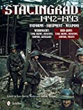 Stalingrad 1942-1943: Uniforms - Equipment - Weapons; Wehrmacht: Tank Crews, Infantry, Snipers, Artillery, Red Army: Tank Crews, Infantry, Snipers, Pilots