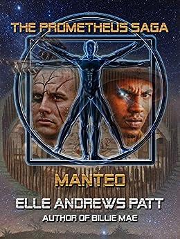 Manteo (The Prometheus Saga) (English Edition) di [Patt, Elle Andrews]