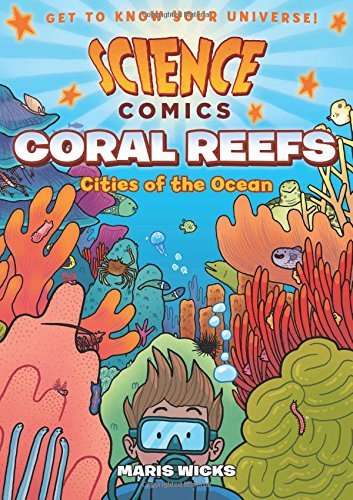 Science Comics: Coral Reefs: Cities of the Ocean by Maris Wicks (2016-03-29)