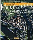 Reise durch MAINFRANKEN AUS DER LUFT - Maindreieck und Mainviereck - Ein Bildband mit über 120 Bildern - STÜRTZ Verlag -