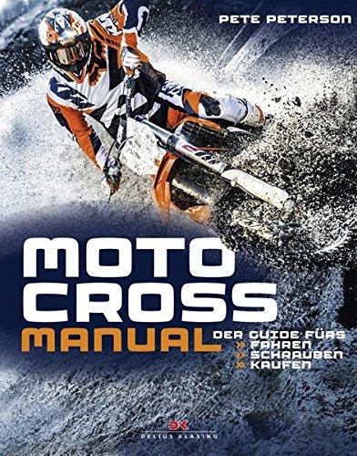 Preisvergleich Produktbild Motocross Manual: Der Guide fürs Fahren, Schrauben, Kaufen