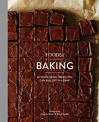 Food52 Baking: 60 Sensational Treats You Can Pull Off in a Snap (Food52 Works) (English Edition) (Kuchen Editor)
