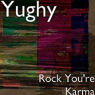 Rock You're Karma
