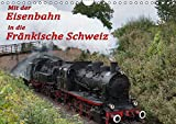 Mit der Eisenbahn in die Fränkische Schweiz (Wandkalender 2019 DIN A4 quer): Mit der Museumseisenbahn durch das Wiesental in der Fränkischen Schweiz (Monatskalender, 14 Seiten ) (CALVENDO Orte) -
