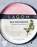 Lagom – Das Kochbuch: Skandinavisch, harmonisch, gut