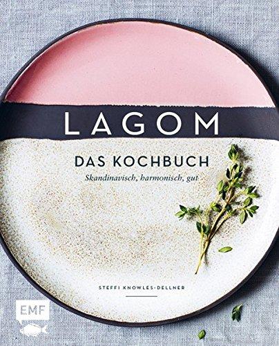 Image of Lagom – Das Kochbuch: Skandinavisch, harmonisch, gut