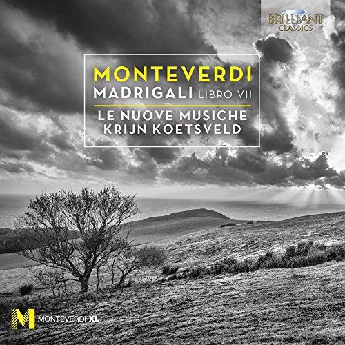 Monteverdi : Madrigaux, Livre VII. le Nuove Musiche, Koetsveld.