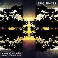 Kaal Chakra: Evening & Deep Night Ragas