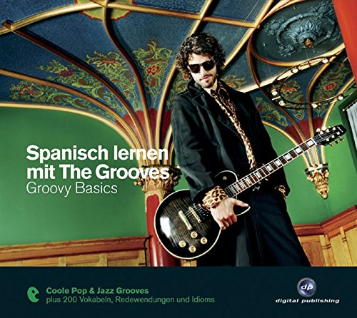 Spanisch lernen mit The Grooves - Groovy Basics